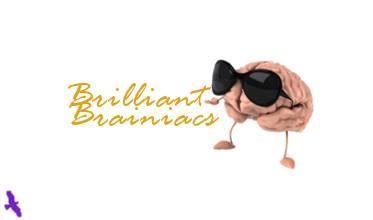Brilliant Brainiacs